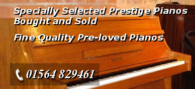 Specially Selected Prestige Pianos Bought and Sold - Fine Quality Pre-loved Pianos - Telephone: 01564 829461